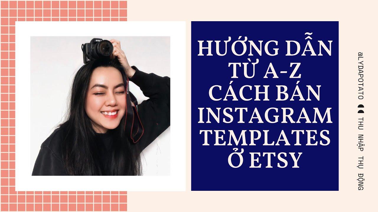 Hướng Dẫn Bán Instagram Templates Chỉ Với CANVA Trên Etsy Chi Tiết Từ A-Z   Cách Kiếm Tiền Online