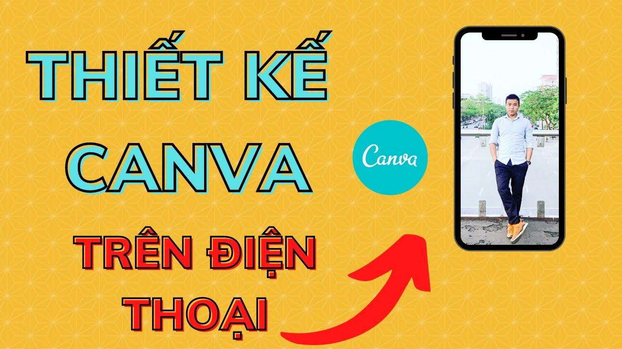 Hướng dẫn sử dụng Canva trên điện thoại - Thiết kế Canva trên điện thoại