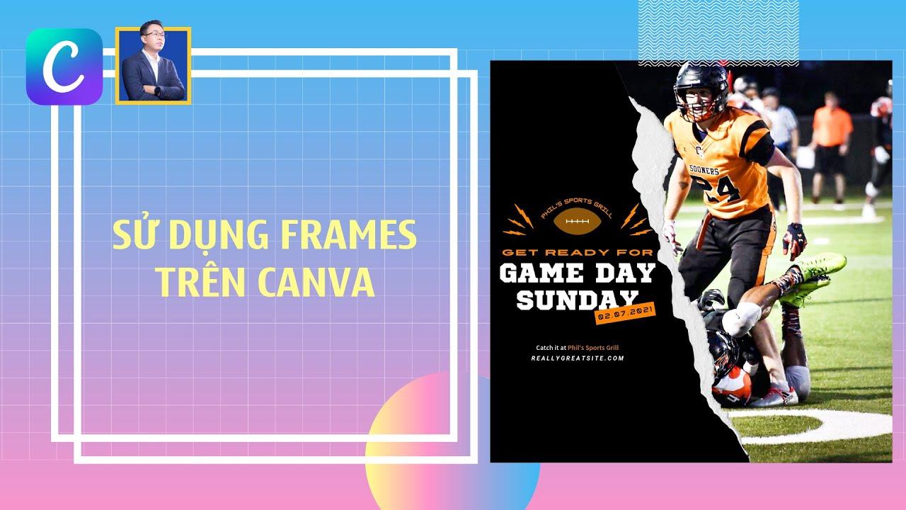 Hướng dẫn thiết kế với Canva: Giới thiệu về Frames trên Canva
