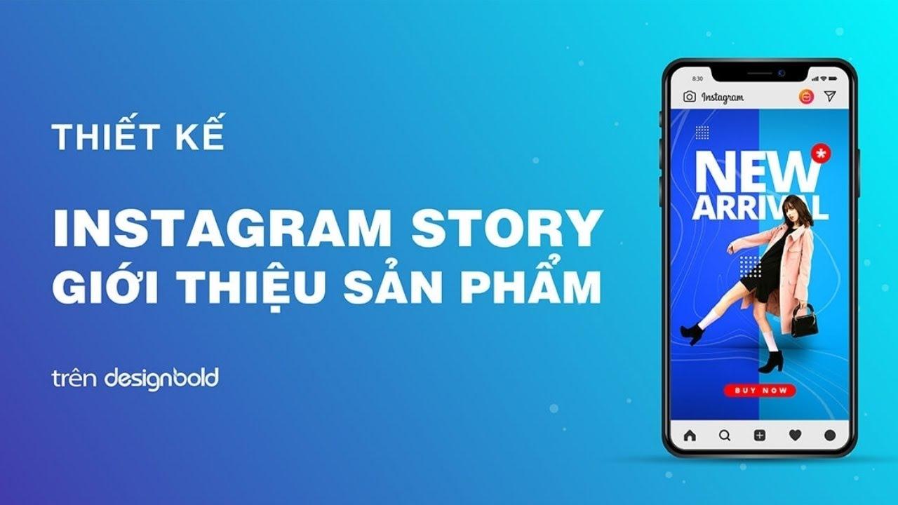 [Ý tưởng] Thiết kế Instagram Story Ads