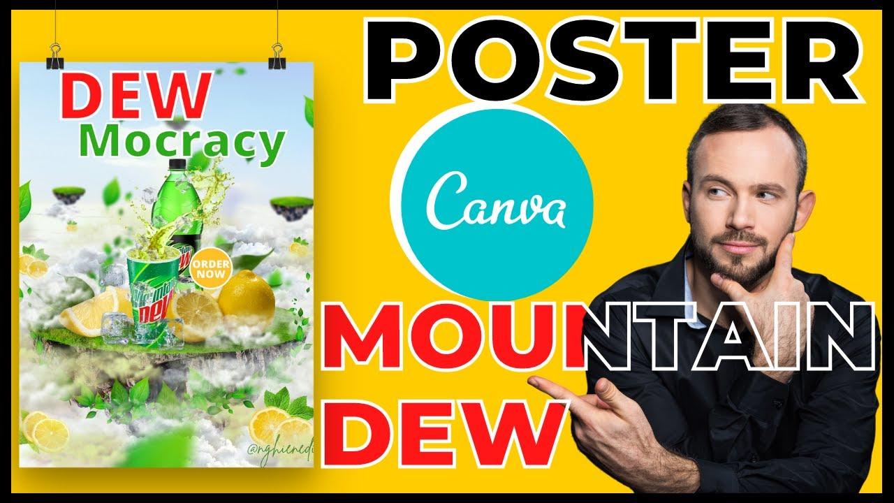 Advanced Canva | Hướng dẫn tự thiết kế Poster quảng cáo bằng Canva | Poster Mountain Dew