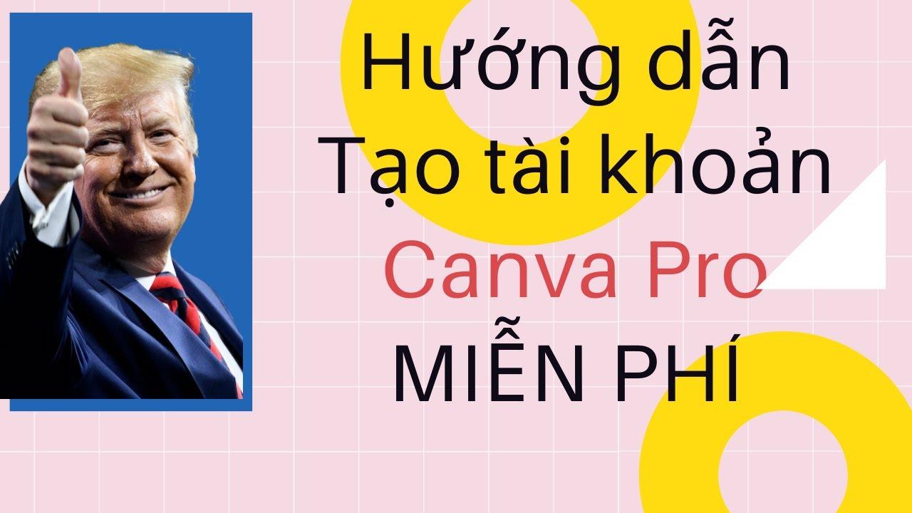 Tạo tài khoản CANVA pro MIỄN PHÍ, tiết kiệm 3 triệu/năm, KHÔNG cần thẻ ngân hàng