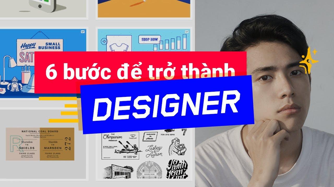 6 bước để trở thành designer