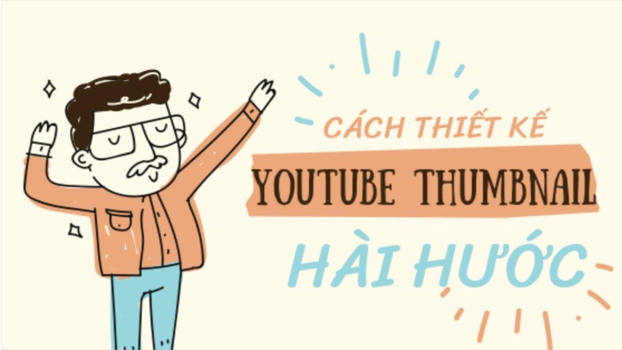 [Ý tưởng] Thiết kế Youtube Thumbnail hài hước bắt mắt