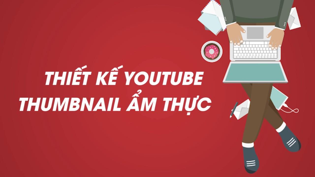 """[Ý tưởng] Thiết kế Youtube Thumbnail """"Công Thức Nấu Ăn"""""""