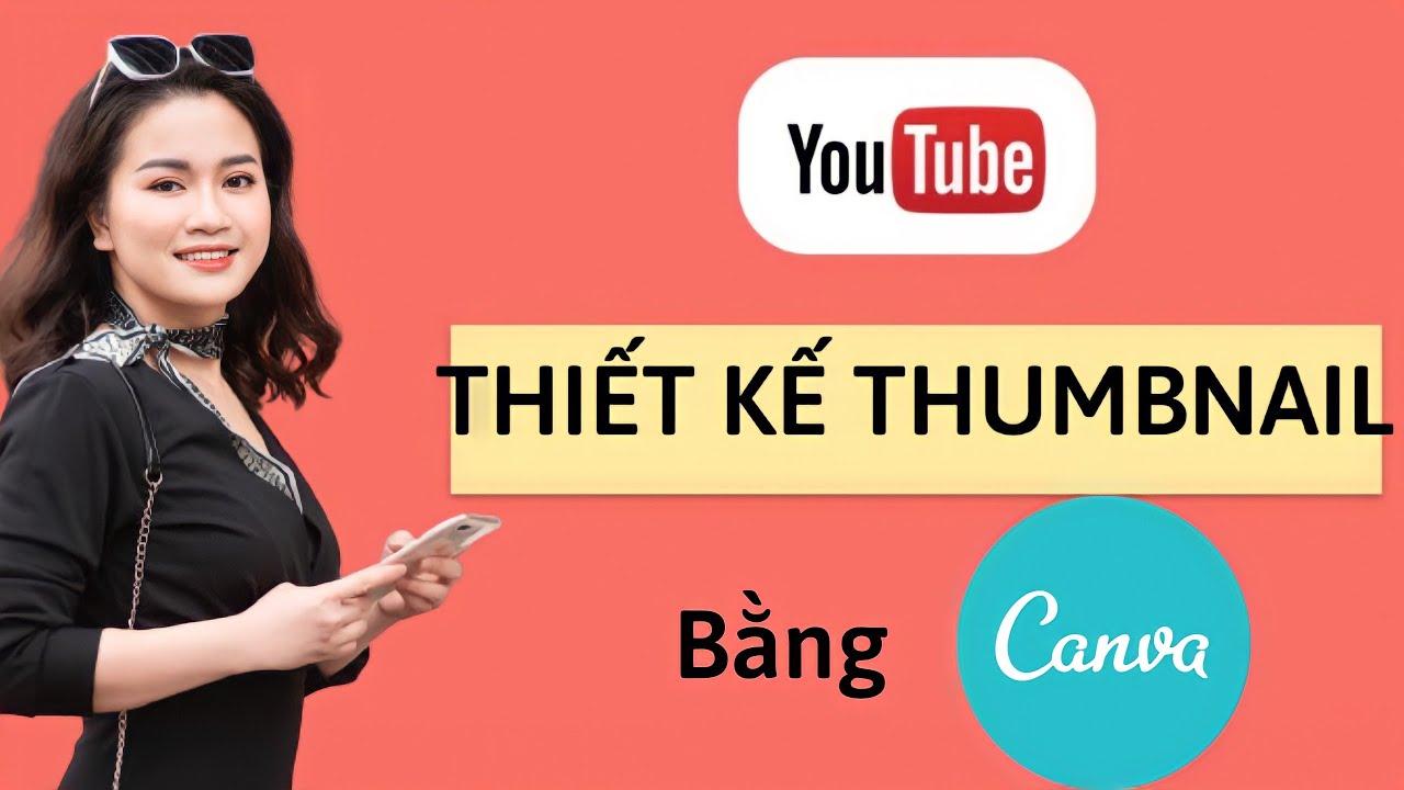 Hướng dẫn thiết kế thumbnail ảnh bìa youtube bằng canva trên điện thoại