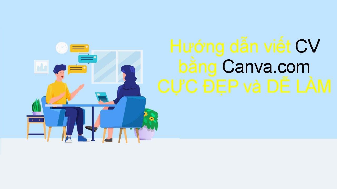 HƯỚNG DẪN tự viết CV tìm việc bằng Canva.com CHI TIẾT ai cũng làm được, FREE, SIÊU ĐẸP