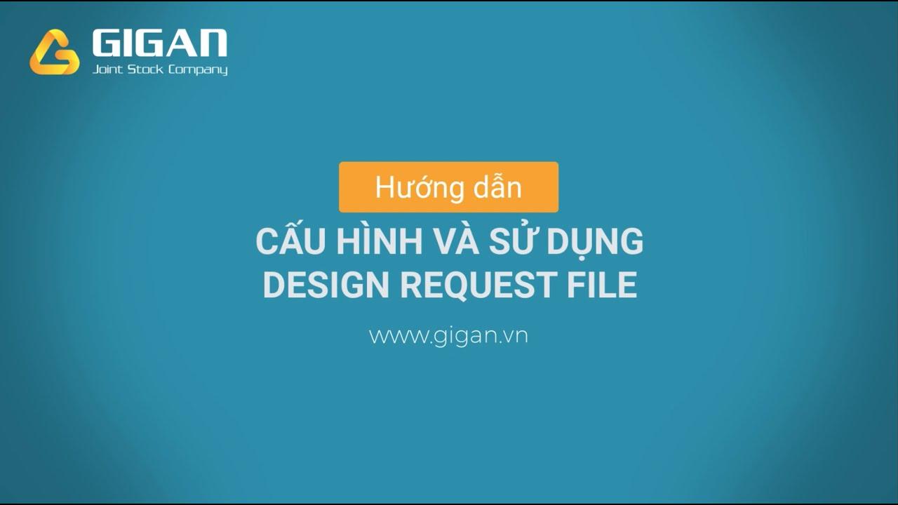 Hướng dẫn cài đặt và sử dụng Design Request File - Công cụ miễn phí
