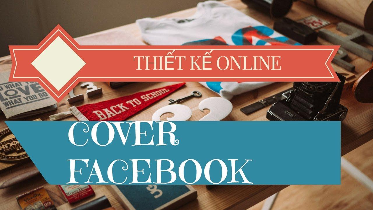 Hướng dẫn thiết kế Cover Facebook Online miễn phí