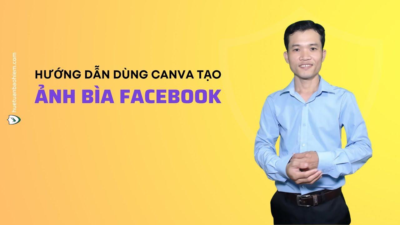 #3 Hướng dẫn tạo ảnh bìa facebook miễn phí bằng Canva | Huê Văn Tuấn