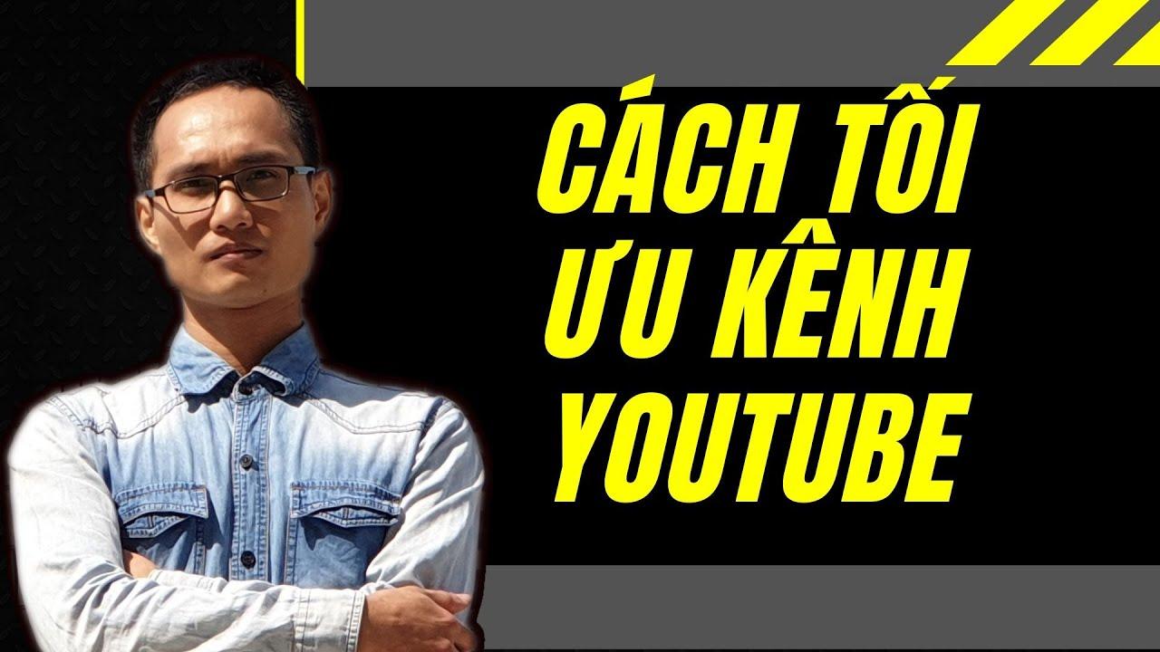 Cách Tối Ưu Kênh Youtube - Seo Kênh Youtube Đứng Top Tìm Kiếm