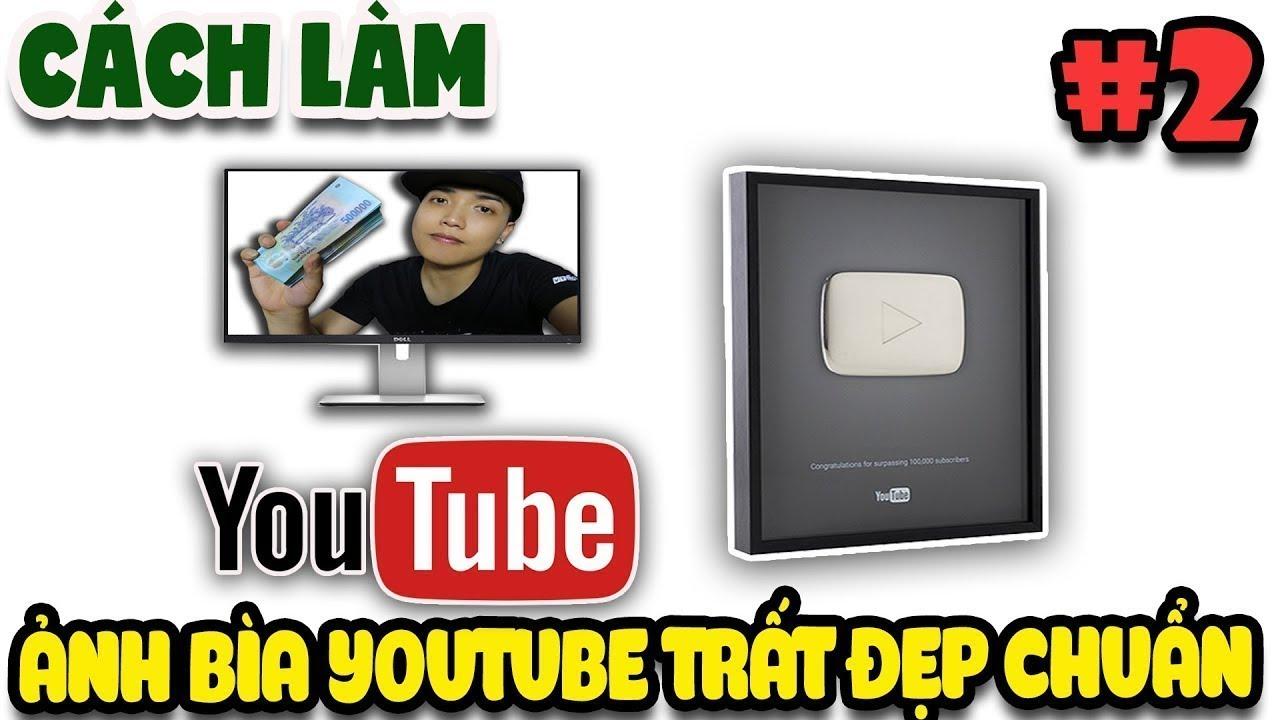 Cách tạo cover Youtube dành cho Vlogger đơn giản mà chất #2 | Văn Hóng