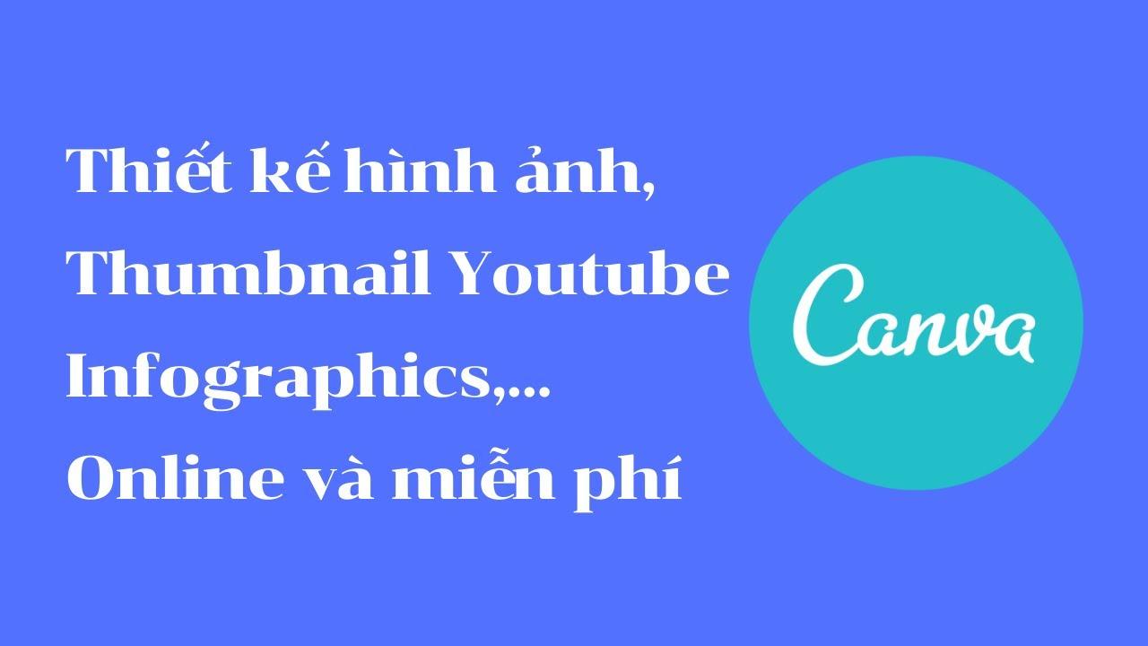 Hướng dẫn sử dụng canva thiết kế hình ảnh, thumbnail youtube, infographics,... online và miễn phí