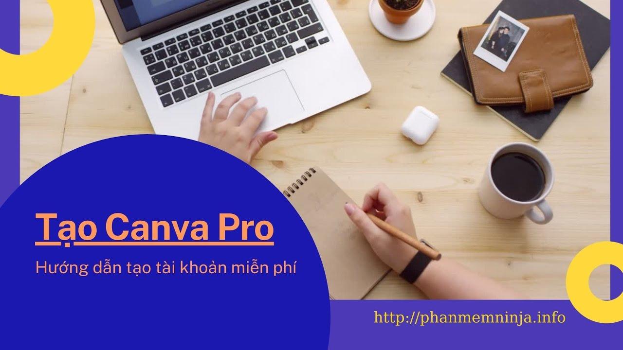 Hướng dẫn tạo tài khoản Canva Pro Miễn Phí