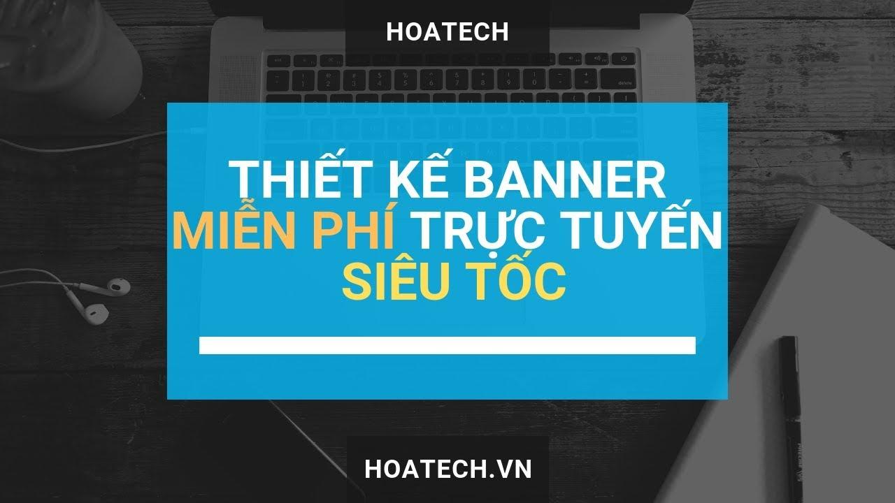 Thiết kế hình ảnh banner trực tuyến miễn phí siêu tốc
