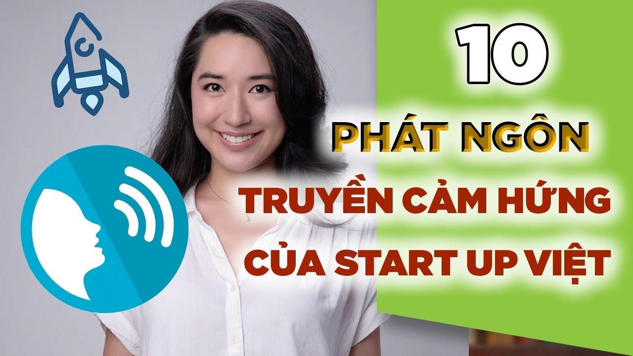 10 Phát Ngôn Truyền Cảm Hứng Của Startup Việt | Dành Cho Người Đang Muốn Khởi Nghiệp | Tony Trieu