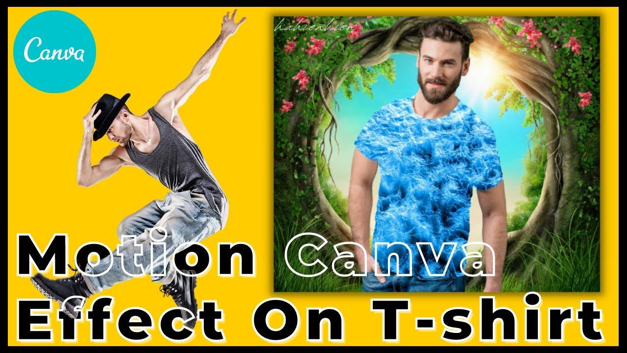 Hướng Dẫn Canva ✅| Cách Làm Hiệu Ứng Video Chuyển Động Trên Áo Bằng Canva | Motion Effect On T-shirt