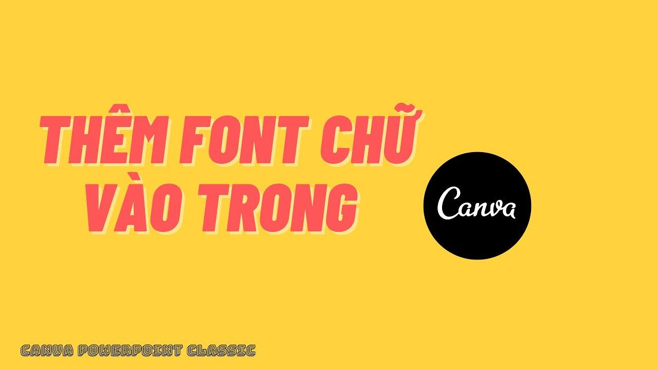 Hướng dẫn thêm Font chữ vào Canva  How to Upload Custom Fonts in Canva - Canva PowerPoint Classic