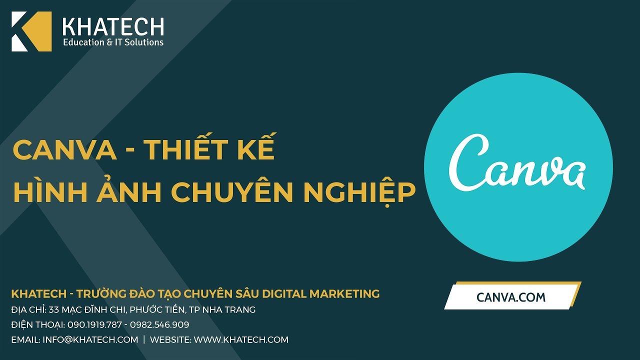 Hướng dẫn thiết kế hình ảnh chuyên nghiệp Canva