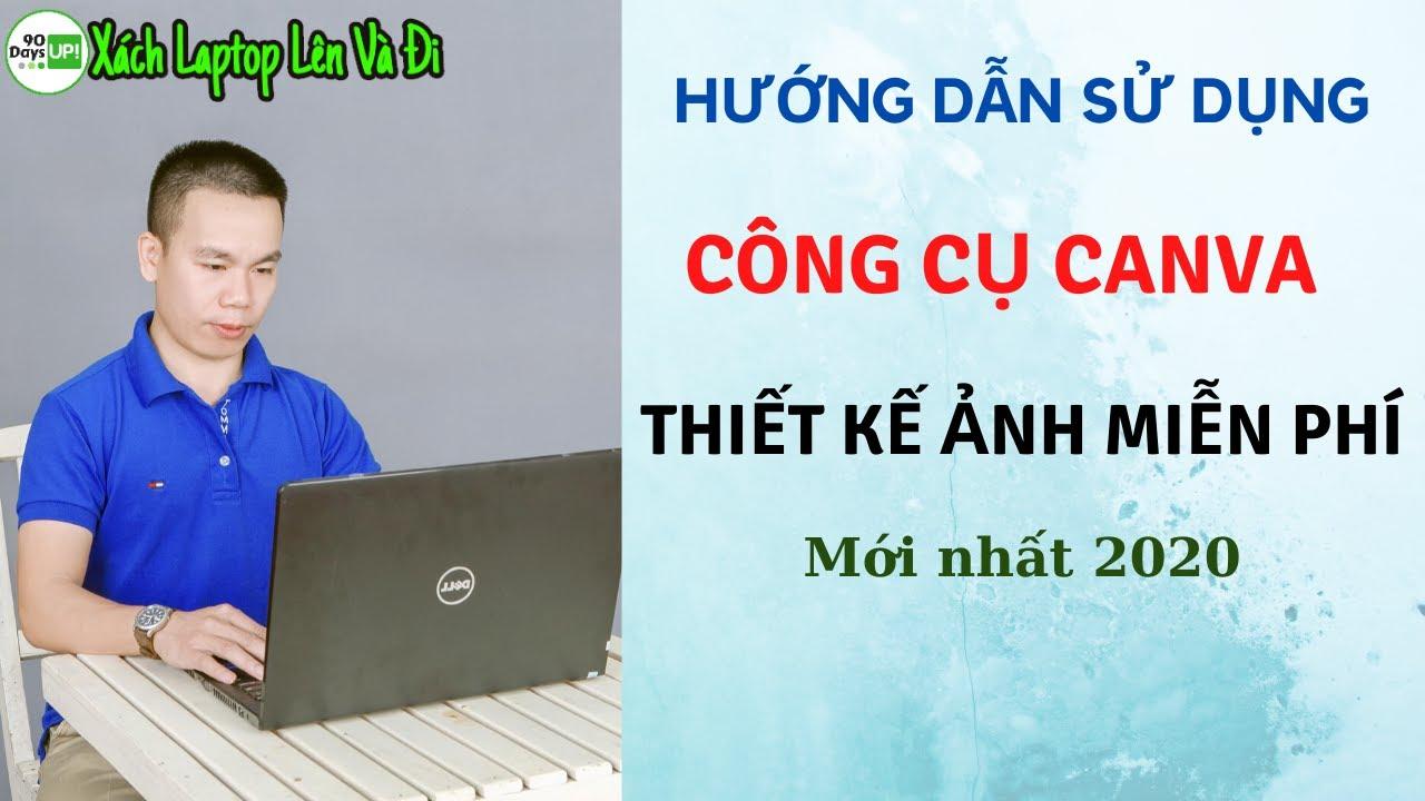 Hướng Dẫn Sử Dụng Phần Mềm CanVa Để Chỉnh Sửa Ảnh Hoàn Toàn Miễn Phí   Đào Trung Kiên Official.