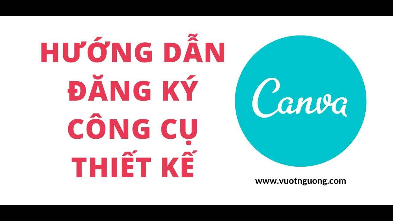 Hướng dẫn đăng ký công cụ thiết kế Canva