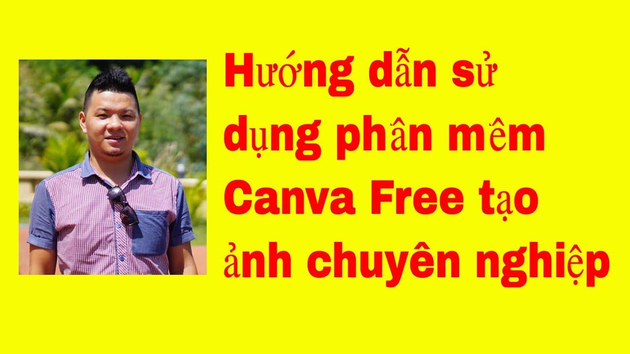 Hướng dẫn sử dụng phần mềm Canva Free để tạo ảnh bìa, avatar, banner cho fb youtube