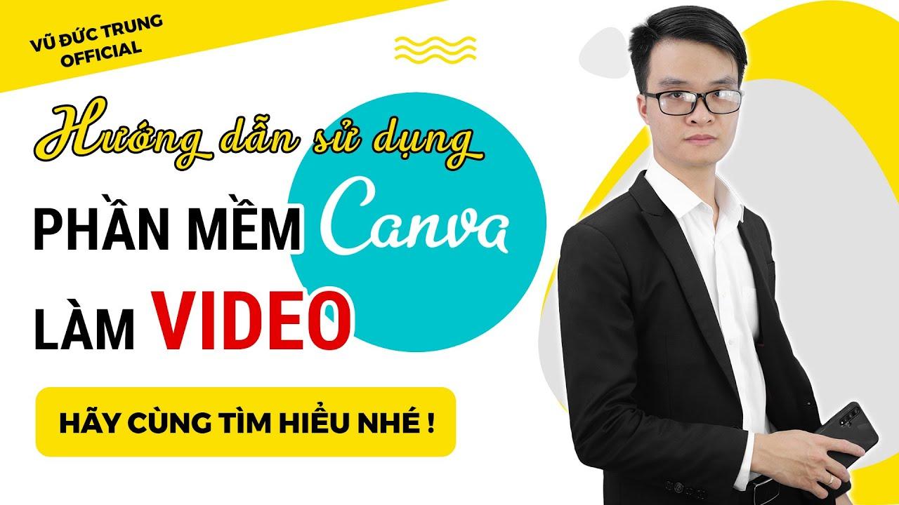Hướng Dẫn Sử Dụng Phần Mềm CANVA Làm VIDEO