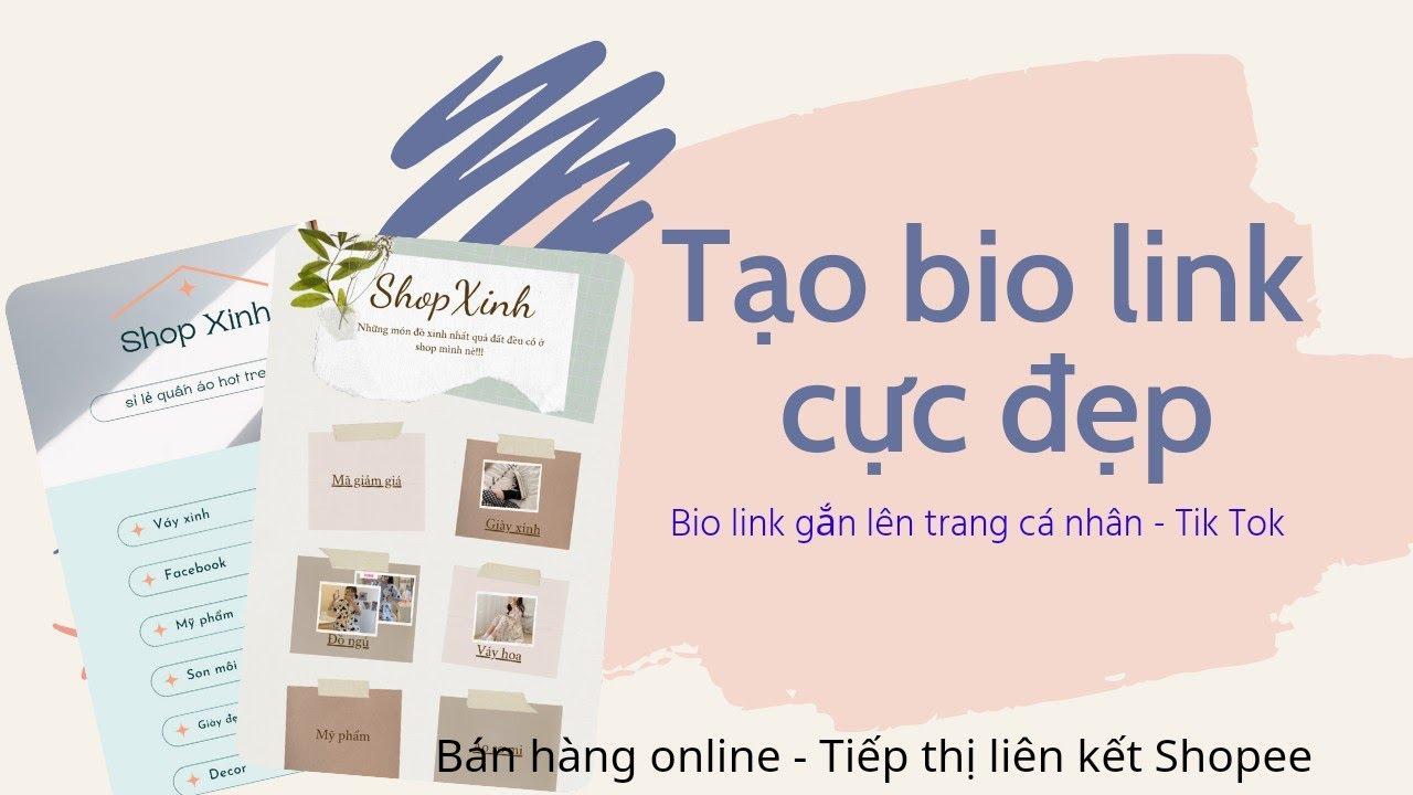 Tạo Bio Link Sản Phẩm  Siêu Xinh Để Bán Hàng Online Hoặc Làm Tiếp Thị Liên Kết Shopee