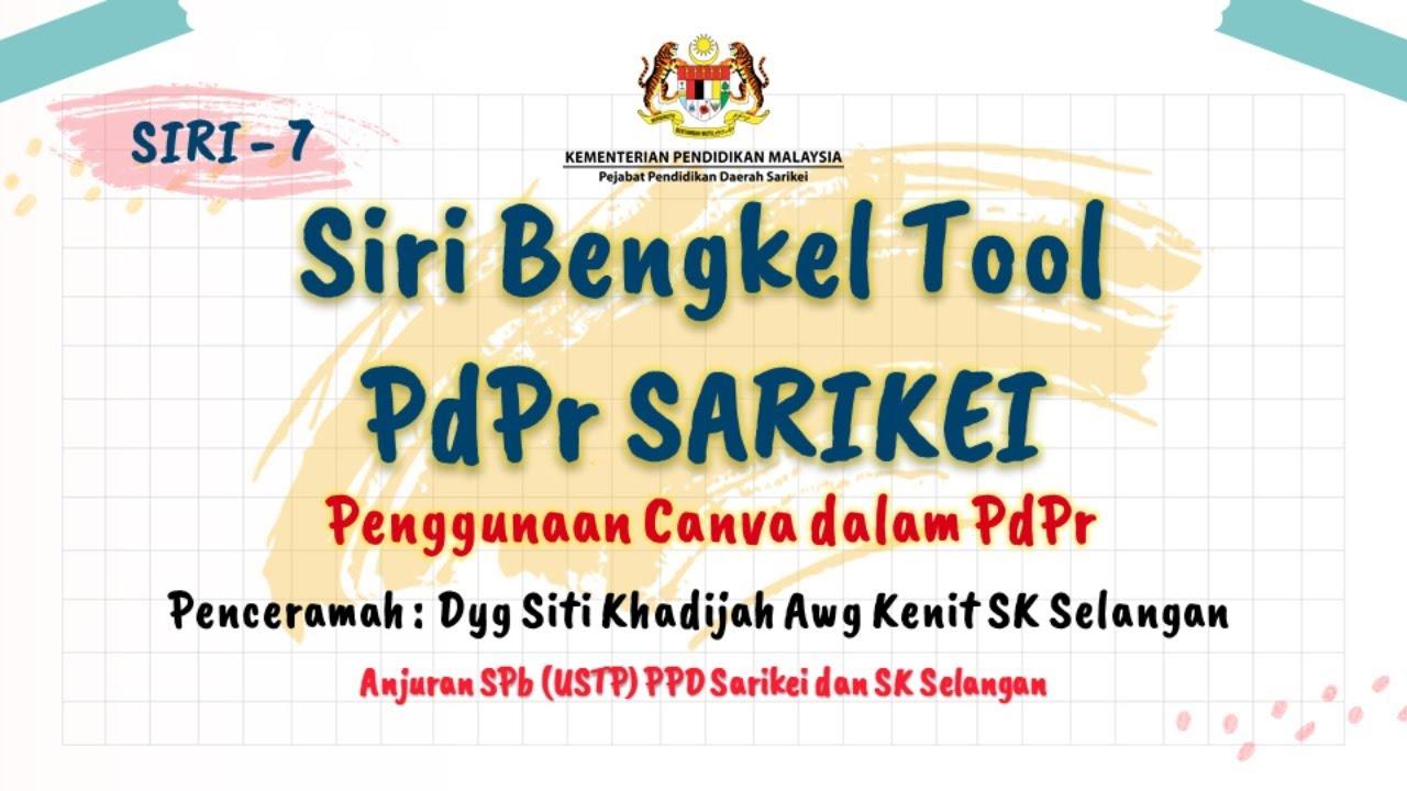 Bengkel Tool PdPr SARIKEI - Penggunaan Canva dalam PdPR-  SIRI 7
