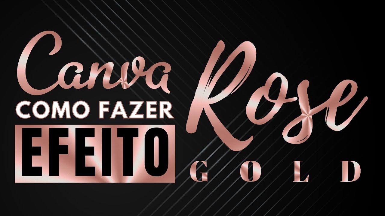 CANVA GRATUITO - COMO FAZER LETRA ROSE GOLD NO CANVA
