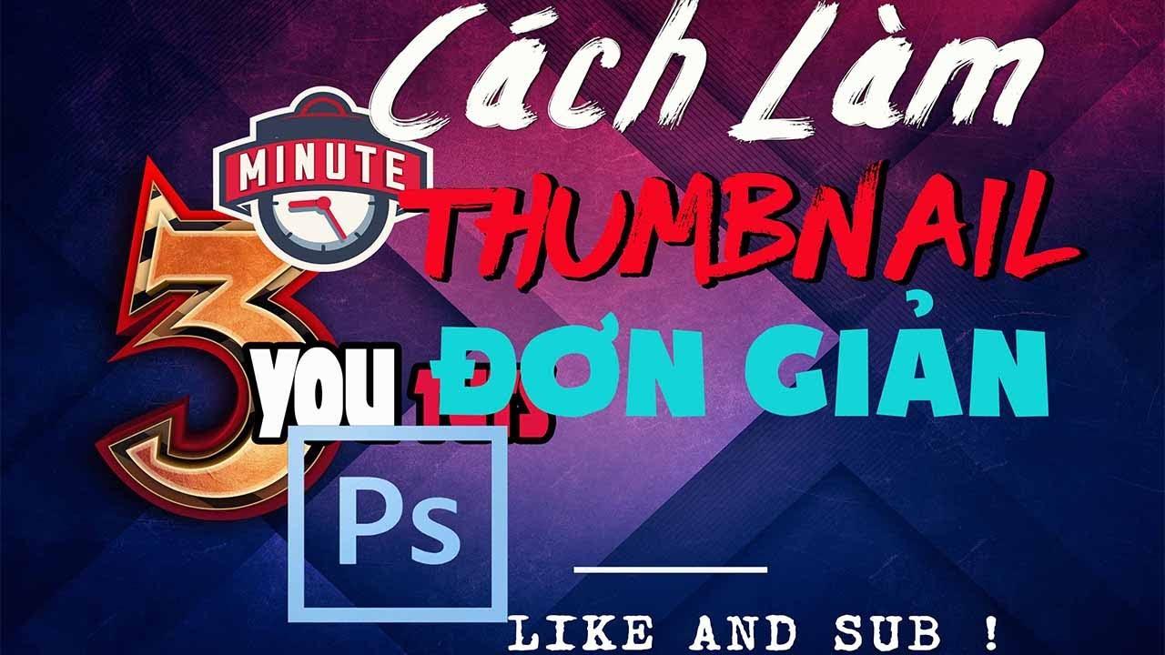 Cách làm Thumbnail cực đơn giản bằng Photoshop