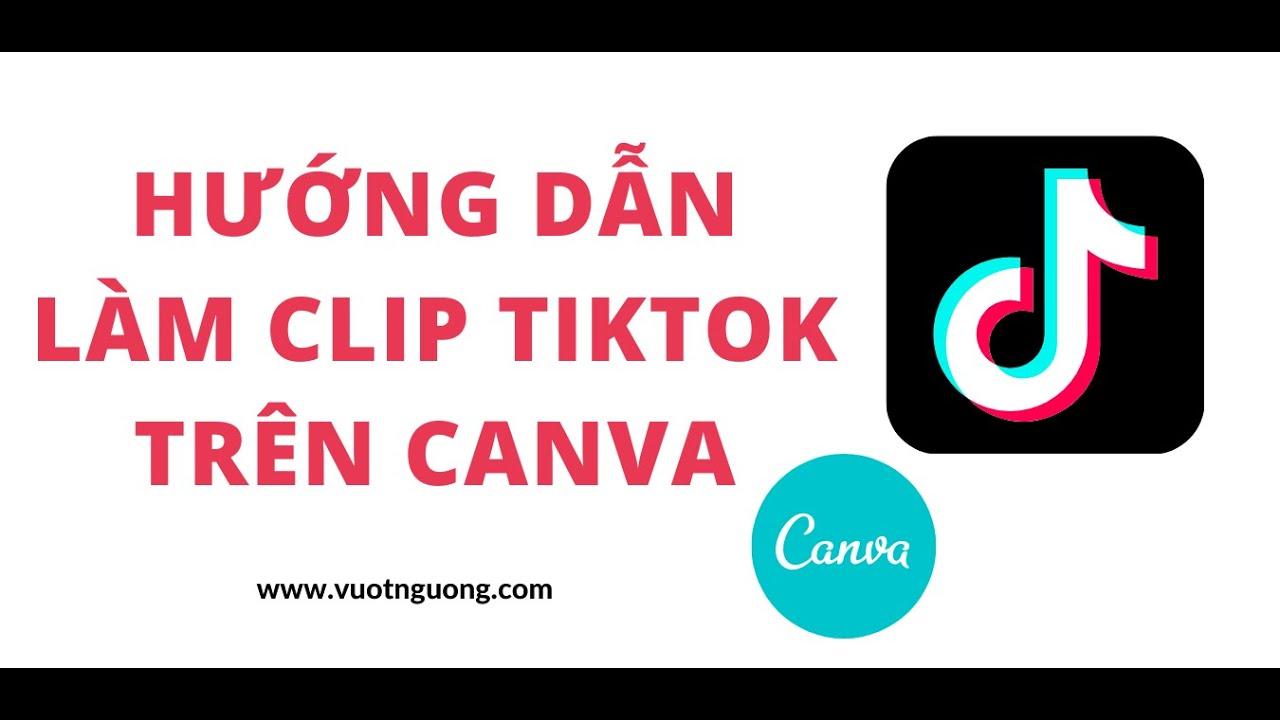Hướng dẫn làm clip Tiktok trên Canva