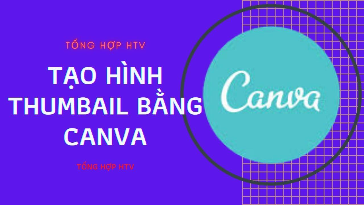 Tạo hình thumbnail bằng Canva trên điện thoại