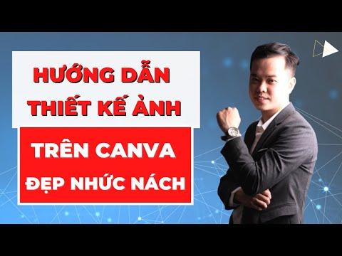 Hướng dẫn thiết kế CanVa đẹp nhức nách | Đông Trần