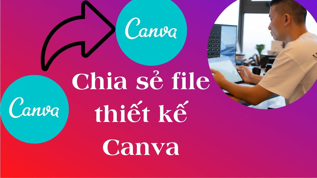 Cách Chia sẻ file thiết kế Canva sang tài khoản khác