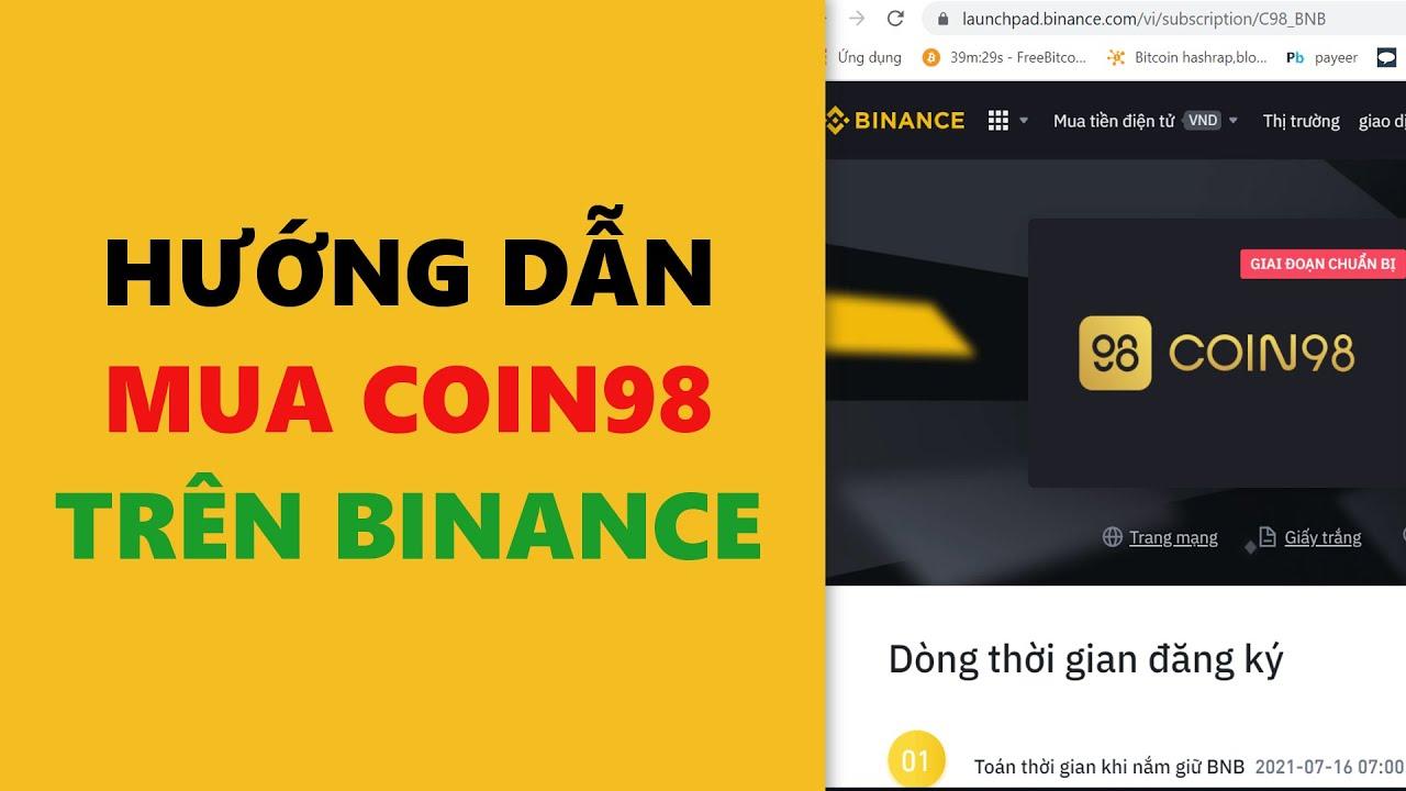 Hướng dẫn mua Coin98 trên sàn Binance- achi kiếm tiền online