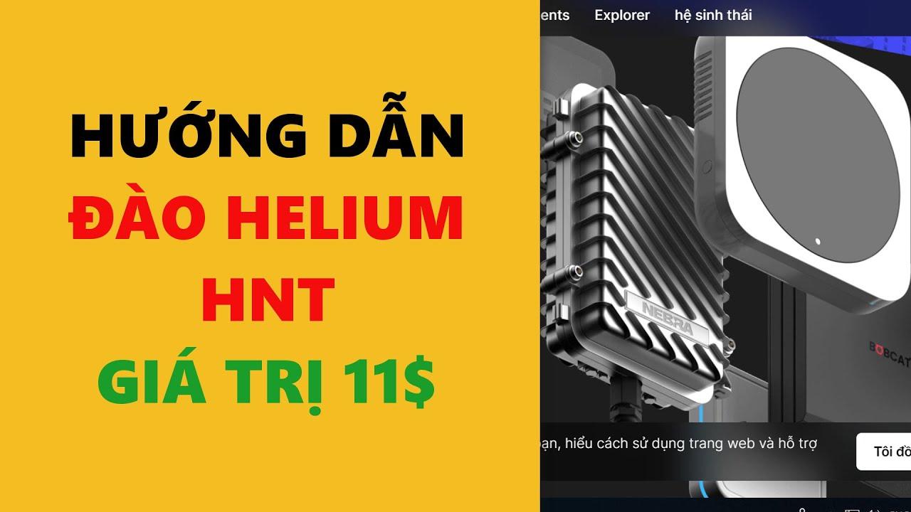 Đào HELIUM-hướng dẫn đăng kí tham gia kiếm HNT- achi kiếm tiền online