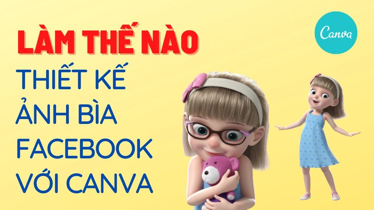 Làm thế nào thiết kế ảnh bìa Facebook với Canva