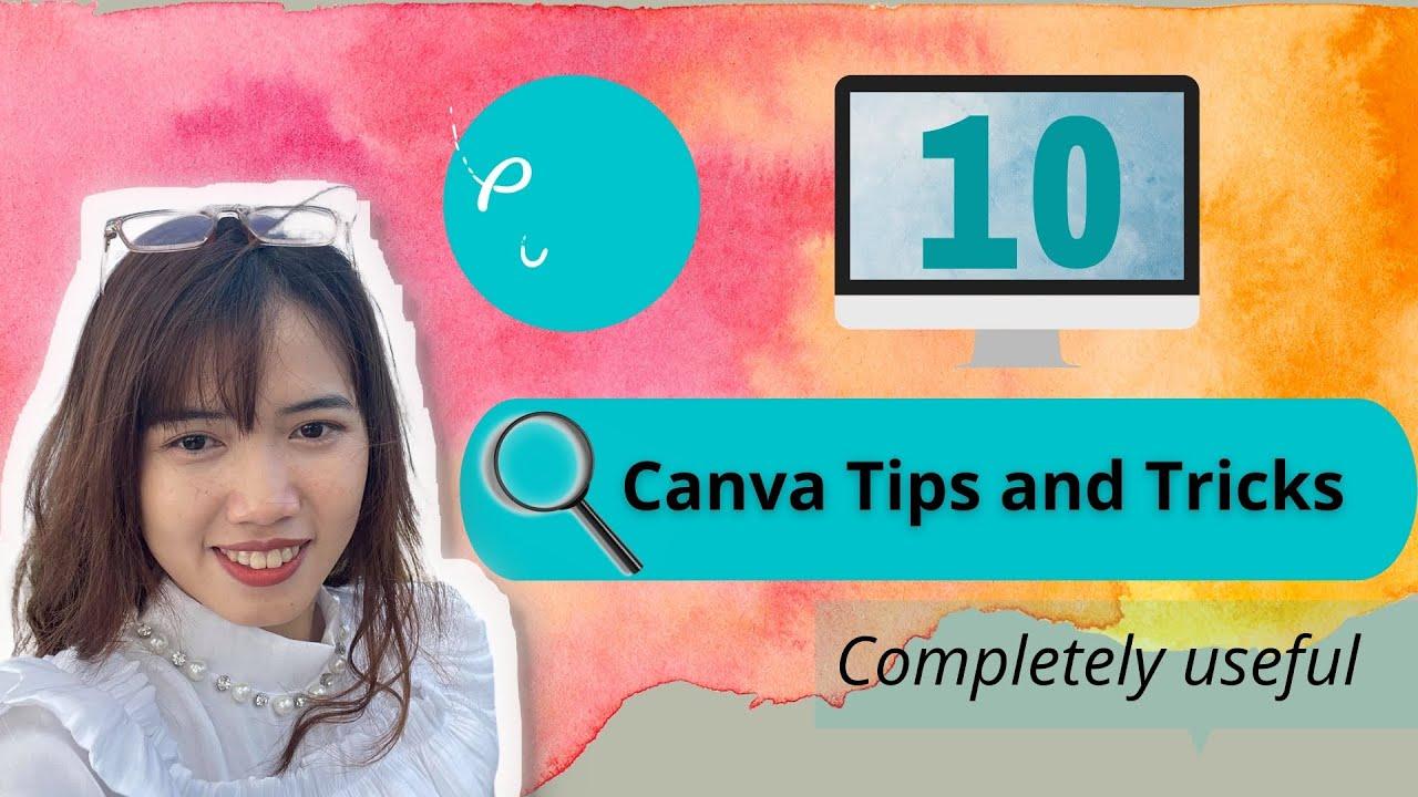 Canva tips and tricks | 10 Mẹo và thủ thuật khi sử dụng Canva