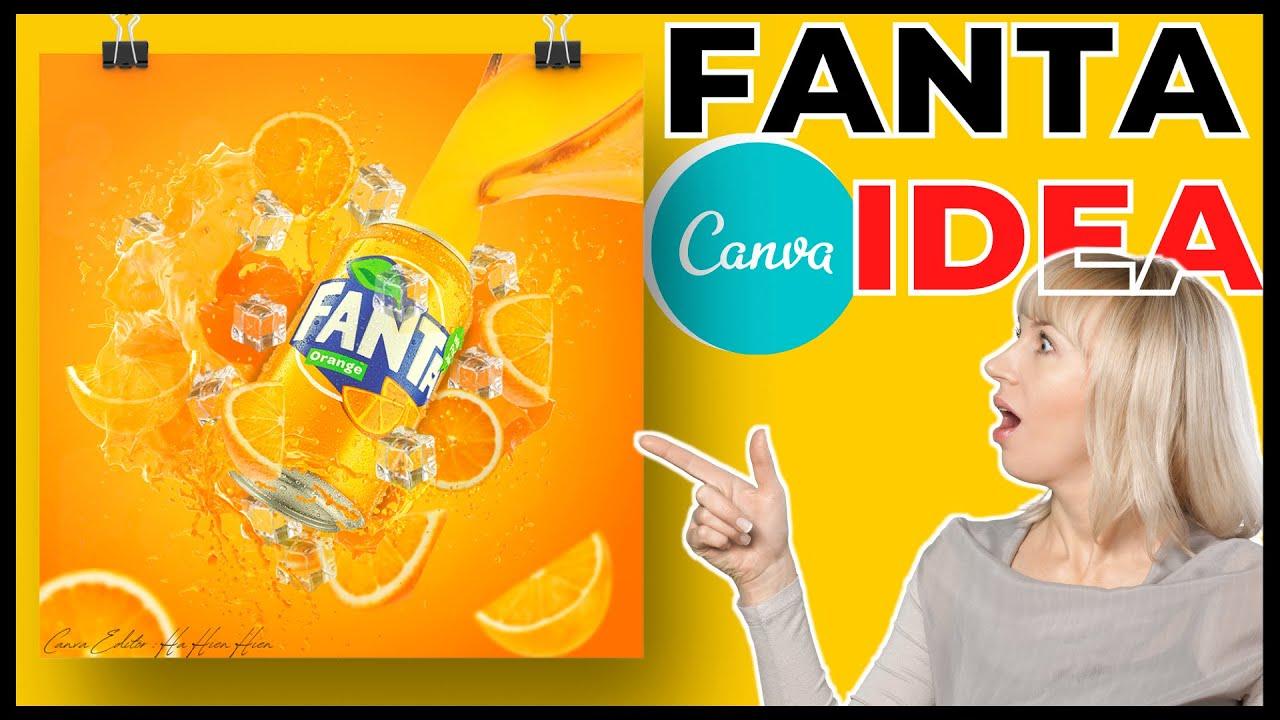 Ý tưởng poster Fanta kết hợp splash hoàn toàn bằng Canva | Tự học edit canva
