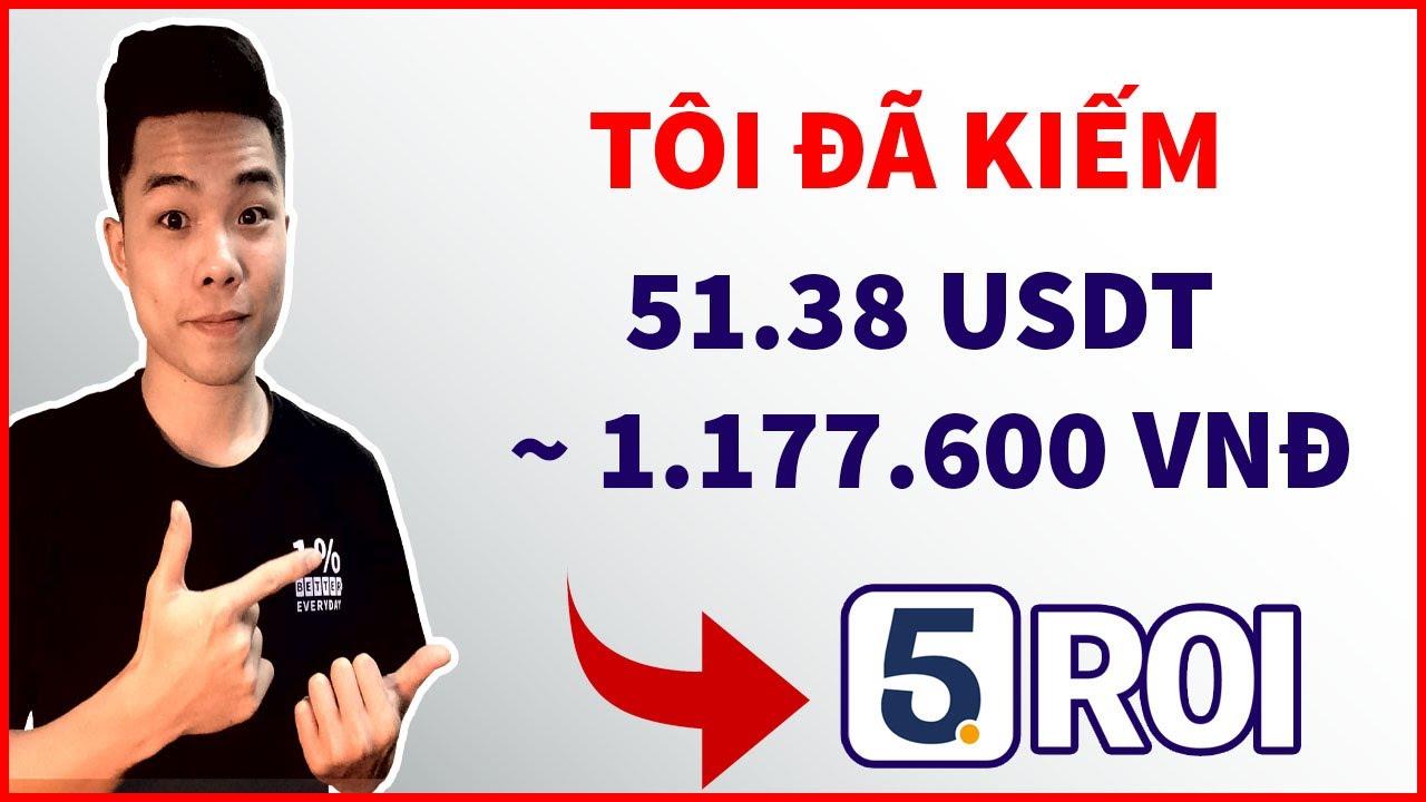 ?Kiếm 51.38 USDT từ sàn 5ROI GLOBAL dễ dàng| Kiếm tiền online | Hiet Richard