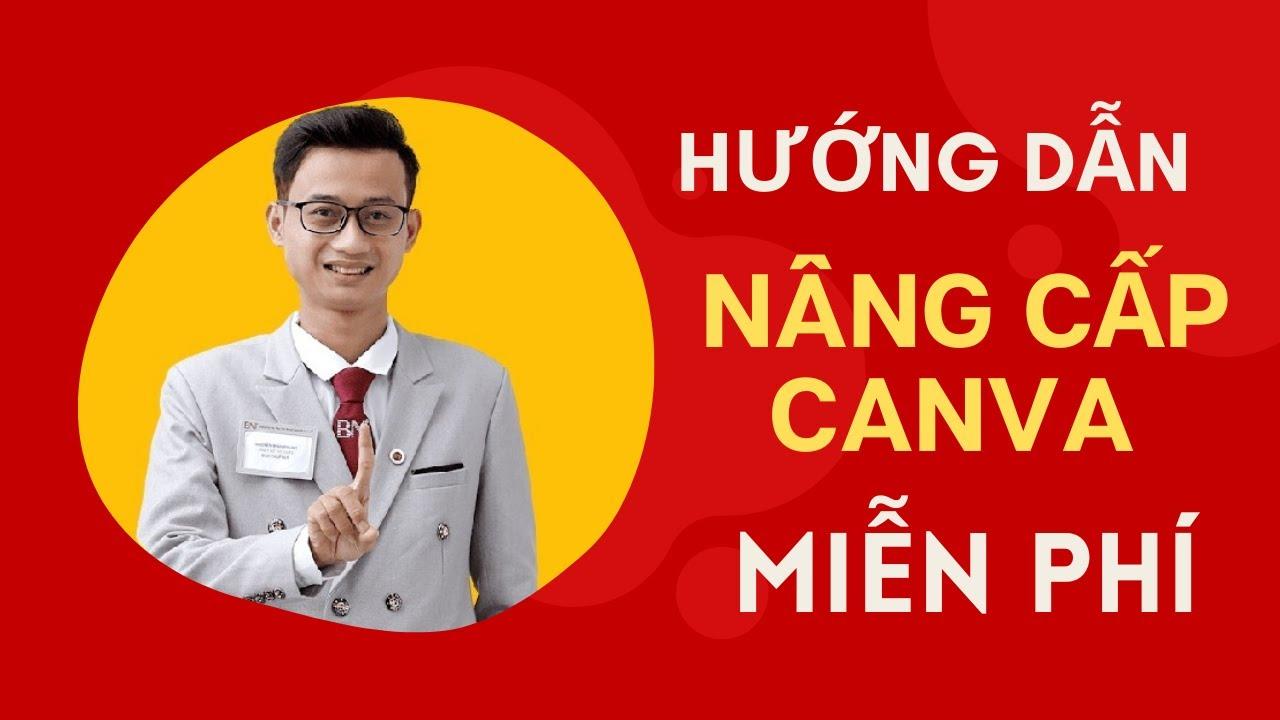 [Bài 2] Hướng dẫn nâng cấp Canva lên tính năng PRO miễn phí mới nhất | Nguyễn Minh Phụng