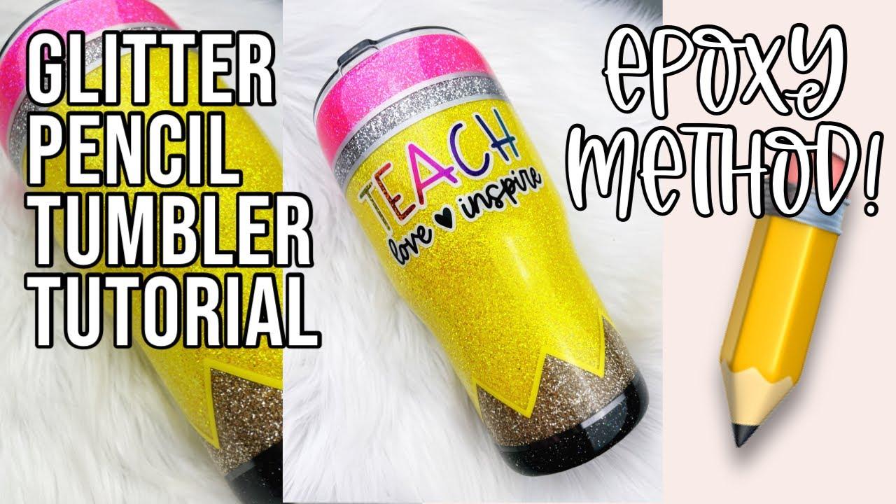 Glitter Pencil Tumbler Tutorial