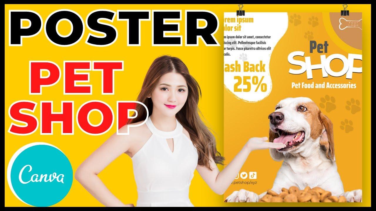 Cách thiết kế Poster Pet Shop cực đơn giản, ai cũng làm được ✅✅ | Thiết kế Canva