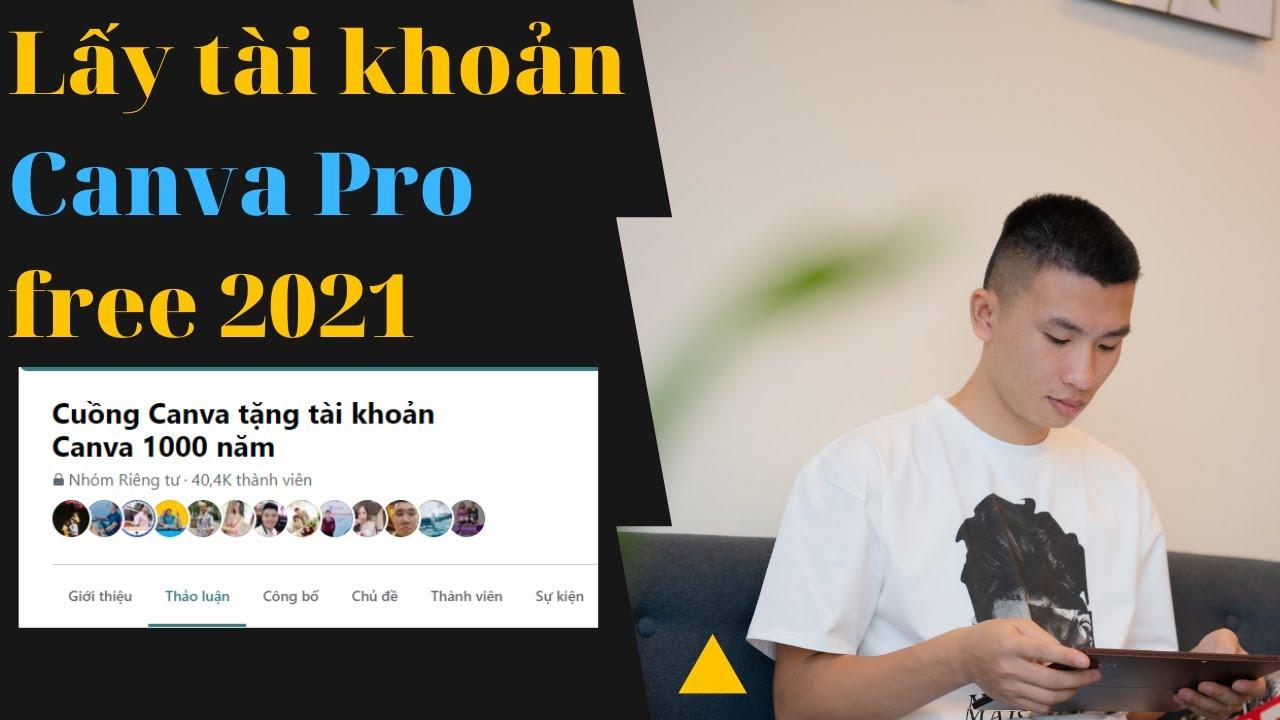 Hướng dẫn nhận tài khoản canva pro mới nhất 2021