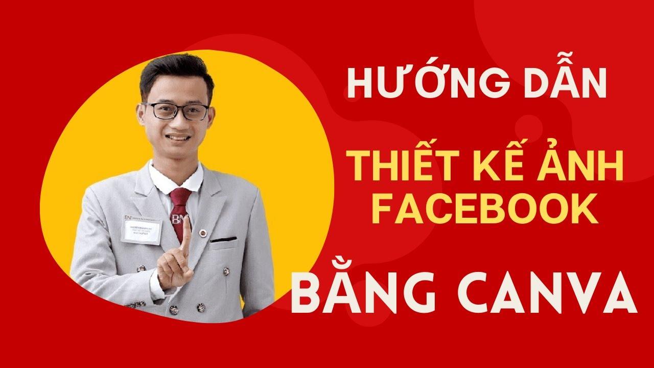 [Bài 6] Hướng dẫn Thiết kế hình ảnh bài đăng Facebook bằng Canva