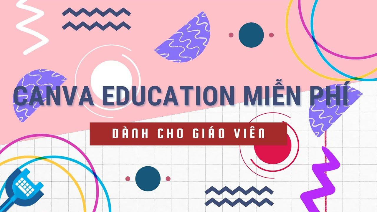 [YKH.io] Hướng dẫn nâng cấp và chia sẻ canva education cho giáo viên - không dùng email edu