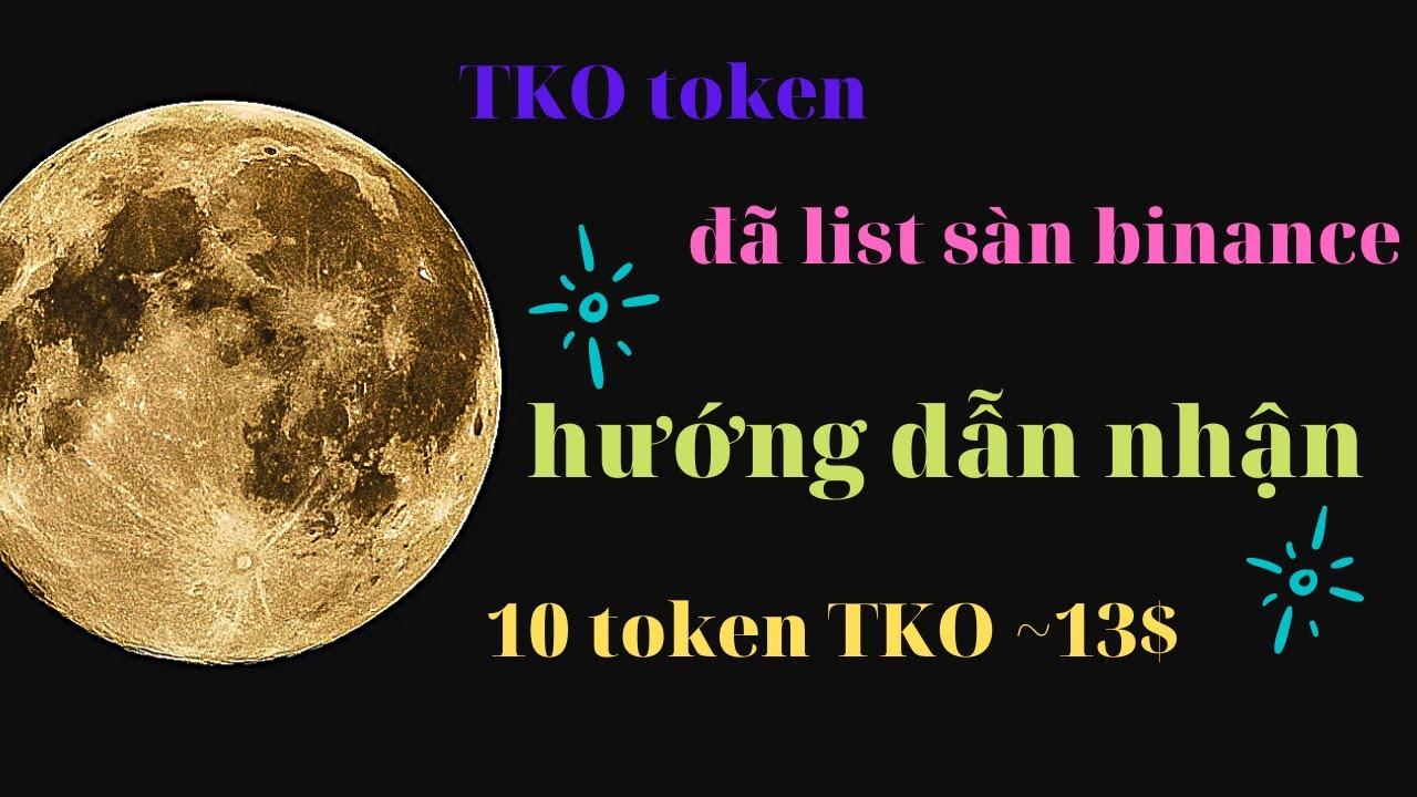 hướng dẫn nhận 10 token TKO ~13$ kèo làm gấp [ăn chắc 100%] đã list sàn Binance