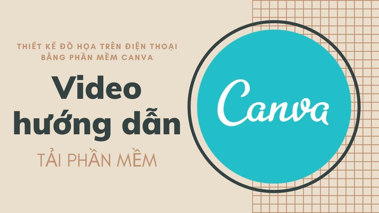 Video hướng dẫn tải phần mềm Canva thiết kế đồ họa trên điện thoại