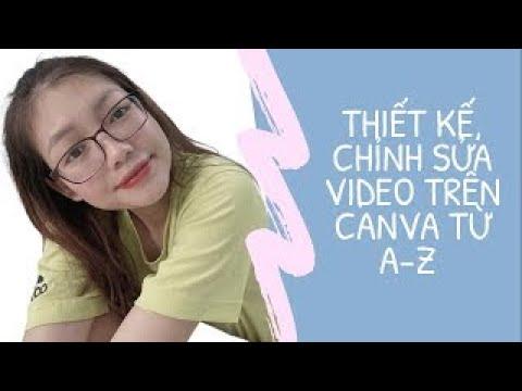 Hướng dẫn thiết kế, chỉnh sửa video trên Canva từ a- z!